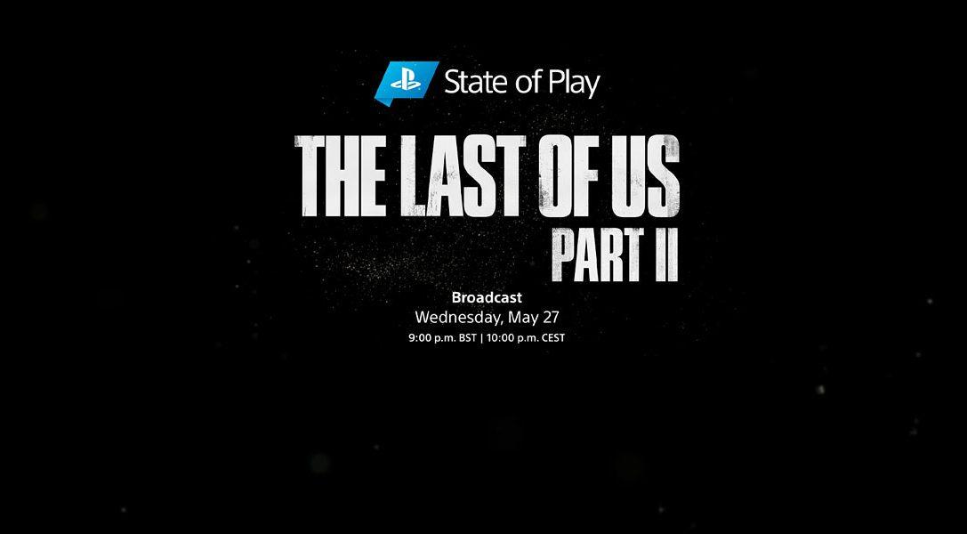 State of Play : Ce mercredi, découvrez un aperçu de The Last of Us Part II