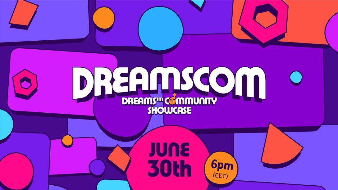 Envoyez vos créations pour la Dreams Community Showcase le 30 juin