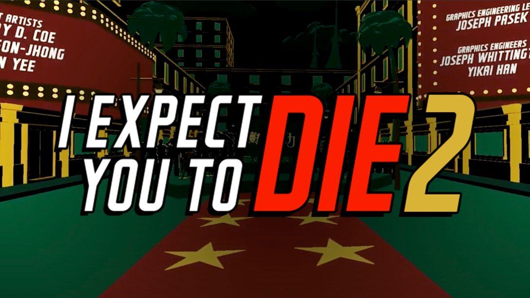 Lever de rideau pour I Expect You To Die 2, le 24 août