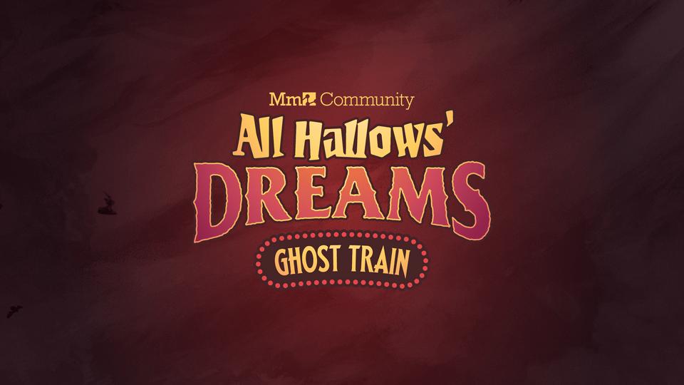 Bienvenue dans le terrifiantastique événement communautaire All Hallows' Dreams : Train fantôme